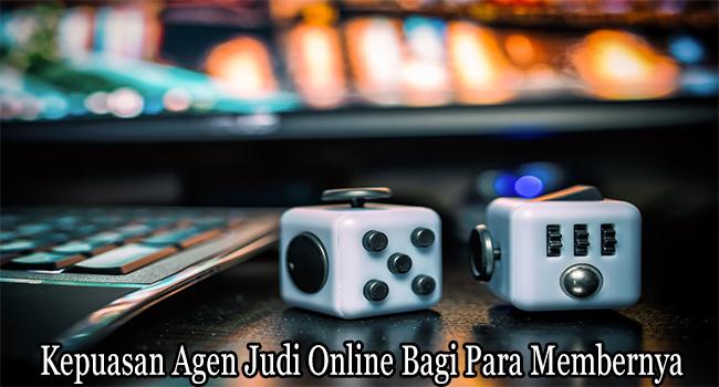 Kepuasan Agen Judi Online Bagi Para Membernya